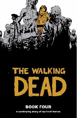 The Walking Dead 4 By Kirkman, Robert (CRT)/ Adlard, Charlie (CON)/ Rathburn, Cliff (CON)/ Wooten, Russ (CON)
